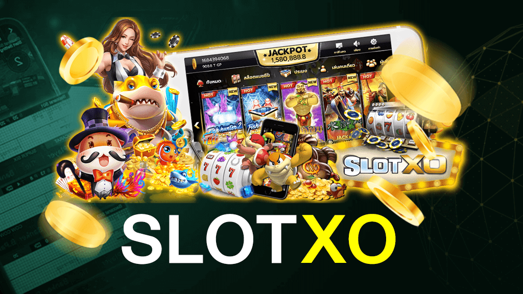 Slotxo สุดยอดเว็บเกมทำรายได้อย่างมหาศาล